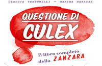 QUESTIONE DI CULEX: Il libro completo della ZANZARA. Se la conosci, la eviti
