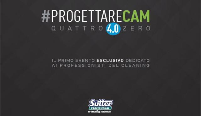 Sutter lancia #progettareCam, un evento esclusivo per i professionisti del cleaning
